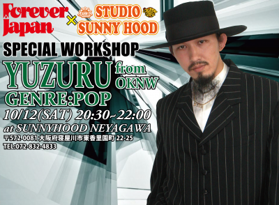 FOREVER JAPAN×STUDIO SUNNYHOOD SP WORKSHOP 開催!【YUZURU】