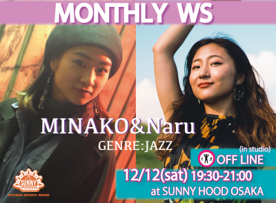 [MINAKO&Naru MONTHLY WORKSHOP]